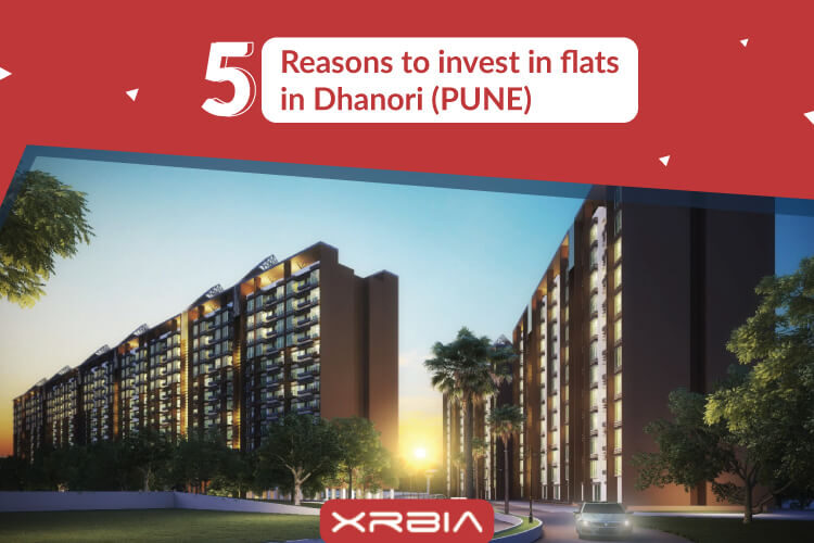 5 Reasons to Invest in flats in Dhanori (Pune)?